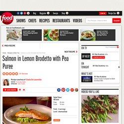 Salmon in Lemon Brodetto with Pea Puree Recipe : Giada De Laurentiis