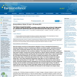 EUROSURVEILLANCE 09/01/14 Au sommaire: The French human Salmonella surveillance system: evaluation of timeliness of laboratory reporting and factors associated with delays, 2007 to 2011
