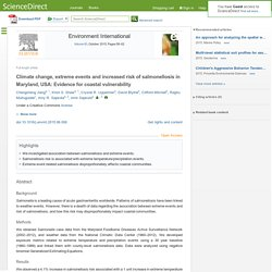 Environment International Volume 83, October 2015 Climate change, extreme events and increased risk of salmonellosis in Maryland, USA: Evidence for coastal vulnerability