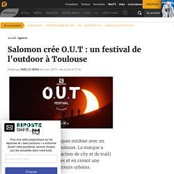 Salomon crée O.U.T : un festival de l'outdoor à Toulouse