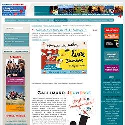 "Salon du livre jeunesse 2012 : ""Ailleurs..."""