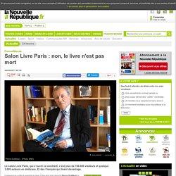 Salon Livre Paris : non, le livre n'est pas mort - 24/03/2017
