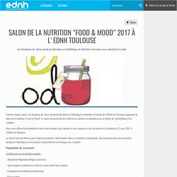 "SALON DE LA NUTRITION ""Food & Mood"" 2017 À L'EDNH TOULOUSE"