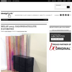 Milan 2015: SaloneSatellite Favorites