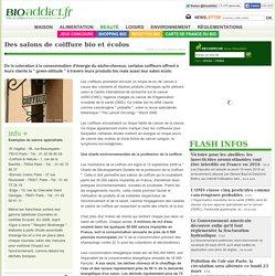 Des salons de coiffure bio et écolos - Bioaddict