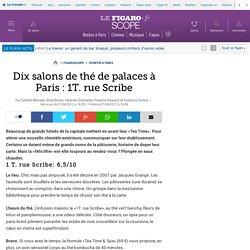 Dix salons de thé de palaces à Paris : 1T. rue Scribe