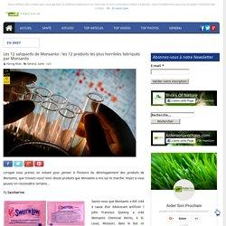 Les 12 salopards de Monsanto : les 12 produits les plus horribles fabriqués par Monsanto