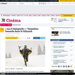 «Les 8 Salopards»: Tarantino bavarde dans le blizzard