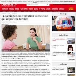 La salpingite, une infection silencieuse qui impacte la fertilité - 14/04/2015 - ladepeche.fr