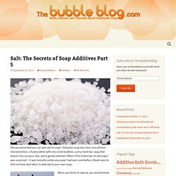 Salt: Secrets Of Soap Additives Pt 5