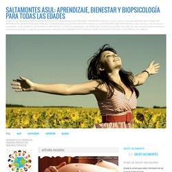 SALTAMONTES ASUL: Aprendizaje, bienestar y biopsicología para todas las edades