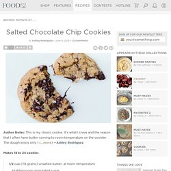 Salted Chocolate Chip Cookies Recipe on Food52