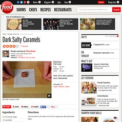 Dark Salty Caramels Recipe : Alton Brown