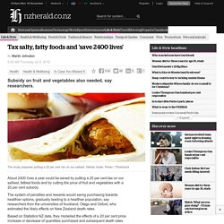 Tax salty, fatty foods and 'save 2400 lives'