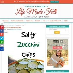 Salty Zucchini Chips - Life Made Full