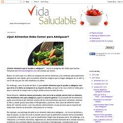 VIDA SALUDABLE: ¿Qué Alimentos Debo Comer para Adelgazar?