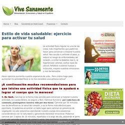 Estilo de vida saludable: ejercicio para activar tu salud - Vive Sanamente