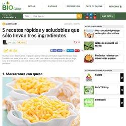 5 recetas rápidas y saludables que sólo llevan tres ingredientes - Notas - La Bioguía