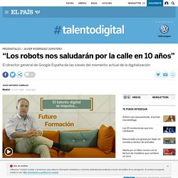 """""""Los robots nos saludarán por la calle en 10 años"""""""