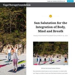 Sun Salutation for the Integration of Body, Mind and Breath – YogaTherapyFoundation
