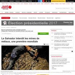 Le Salvador interdit les mines de métaux, une première mondiale