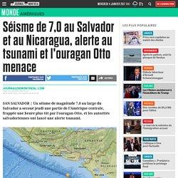 Séisme de 7,0 au Salvador et au Nicaragua, alerte au tsunami et l'ouragan Otto menace