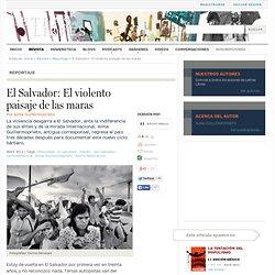 El Salvador: El violento paisaje de las maras