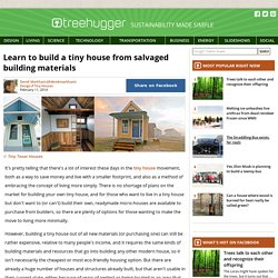 Learn to build a tiny house from salvaged building materials