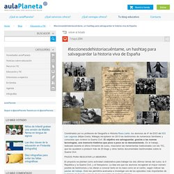 Historia: La Guerra Civil: salvaguardar la historia viva de España