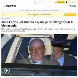 Juan Carlos I abandona España para salvaguardar la Monarquía