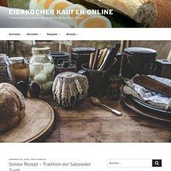 Soleier Rezept - Tradition der Salzsieder Zunft - Eierkocher Vergleich 2021