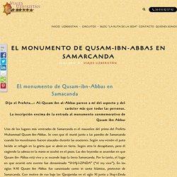 EL MONUMENTO DE QUSAM-IBN-ABBAS EN SAMARCANDA