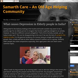 Samarth Care – An Old Age Helping Community: What causes Depression in Elderly people in India?
