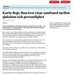 Karin Bojs: Dna-test visar samband mellan sjukdom och personlighet
