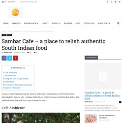 Sambar Cafe - a place to relish authentic South Indian food - Ashaval.com