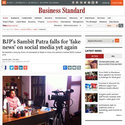 BJP's Sambit Patra falls for 'fake news' on social media yet again