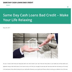 Same Day Cash Loans Bad Credit – Make Your Life Relaxing