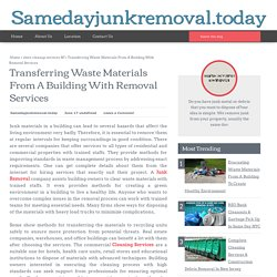 Transferring Waste Materials From A Building With Removal Services