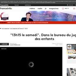 """""""13h15 le samedi"""". Dans le bureau du juge des enfants - France 2 - 8 octobre 2016 - En replay"""