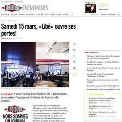 20140315 «Libé» ouvre ses portes!
