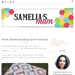 Samelia's Mum: Fresh Diamonds {Easy Quilt Tutorial}