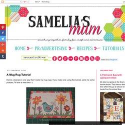 Samelia's Mum: A Mug Rug Tutorial