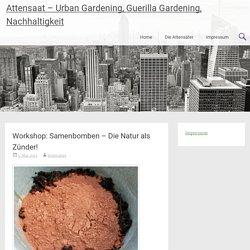 Attensaat - Urban Gardening, Guerilla Gardening, Nachhaltigkeit