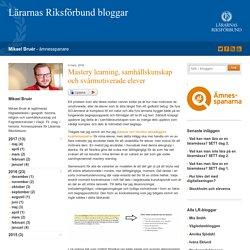Mastery learning, samhällskunskap och svårmotiverade elever - Mikael Bruér