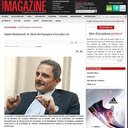 Samir Hammoud: le client des banques n'est plus roi