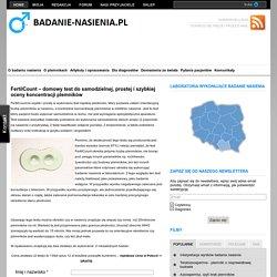 FertilCount – domowy test do samodzielnej, prostej i szybkiej oceny koncentracji plemników