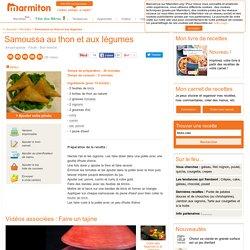 Samoussa au thon et aux légumes : Recette de Samoussa au thon et aux légumes