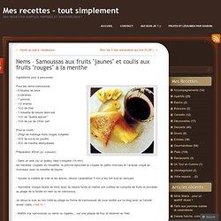 """Nems – Samoussas aux fruits """"jaunes"""" et coulis aux fruits """"rouges"""" à la menthe"""