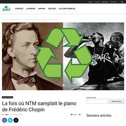 La fois où NTM samplait le piano de Frédéric Chopin - Samples.fr