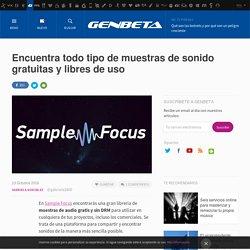 Sample Focus: muestras de sonido gratuitas y libres de uso